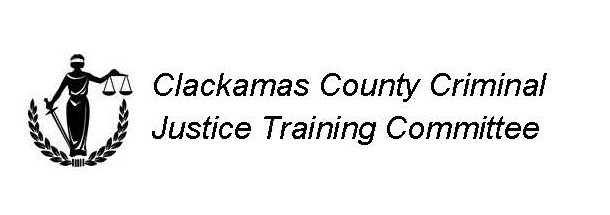 Clackamas County Criminal Justice Training Committee